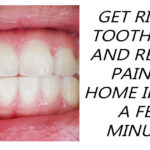 GET RID OF TOOTHACHE AND RELIEVE PAIN AT HOME IN JUST A FEW MINUTES