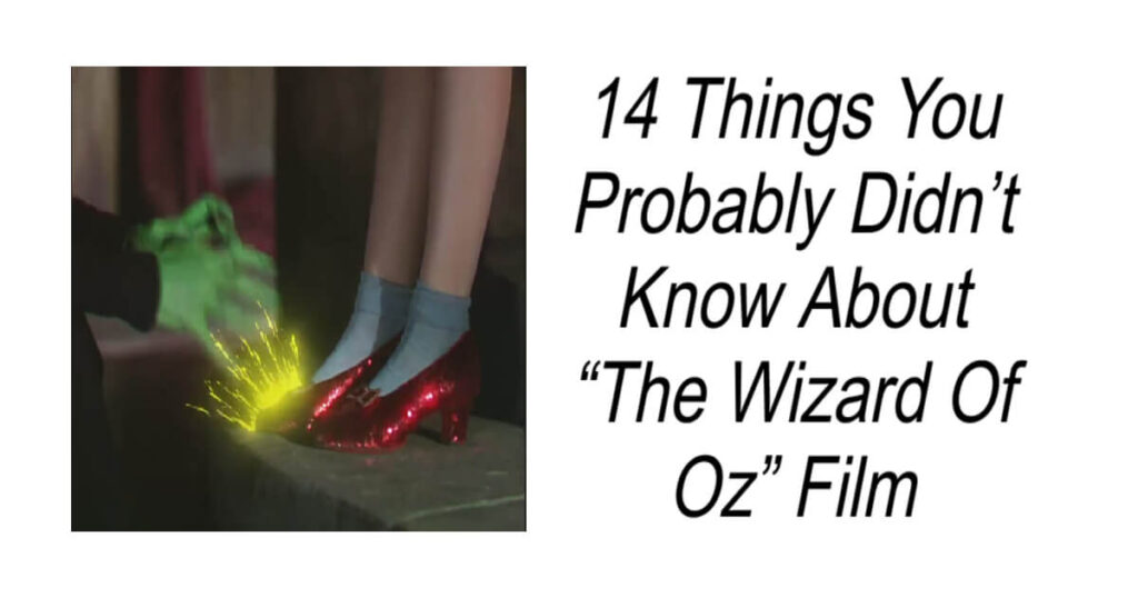 Things You Didn't Know About The Wizard Of Oz