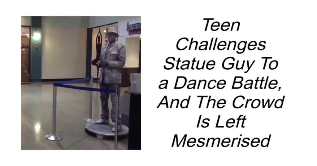 Teen Challenges Statue Guy To Dance Battle