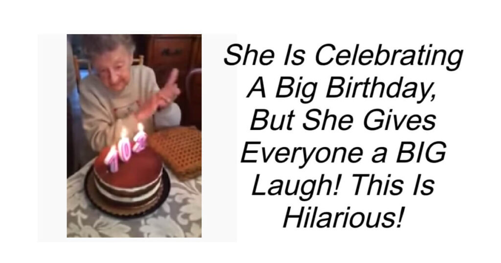 Birthday Celebrations Give Everyone a BIG Laugh