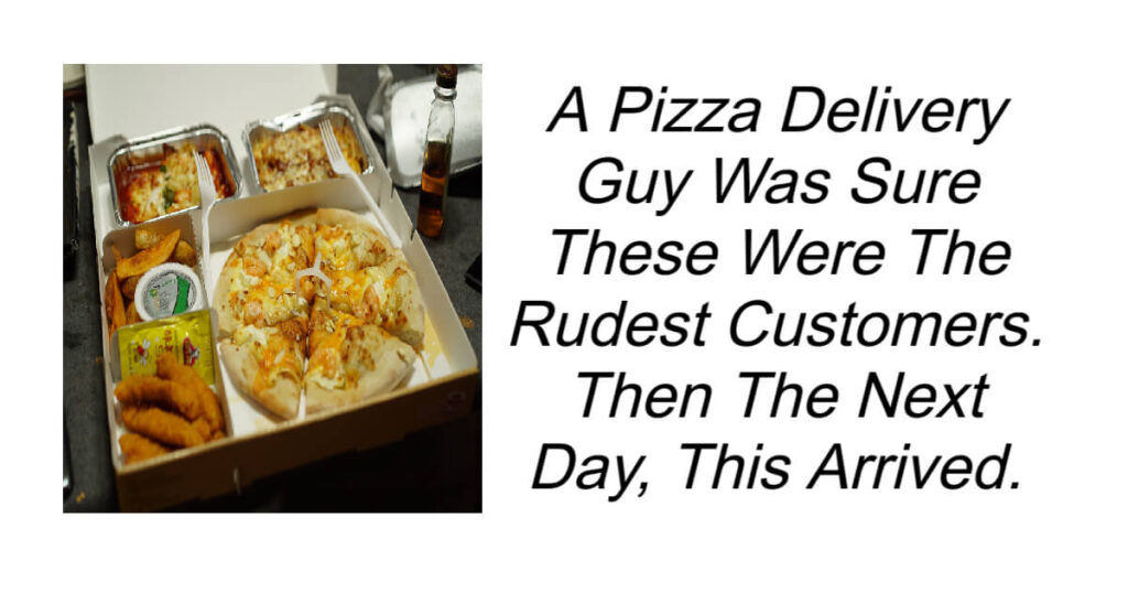 Pizza Guy Delivers To Rudest Customers