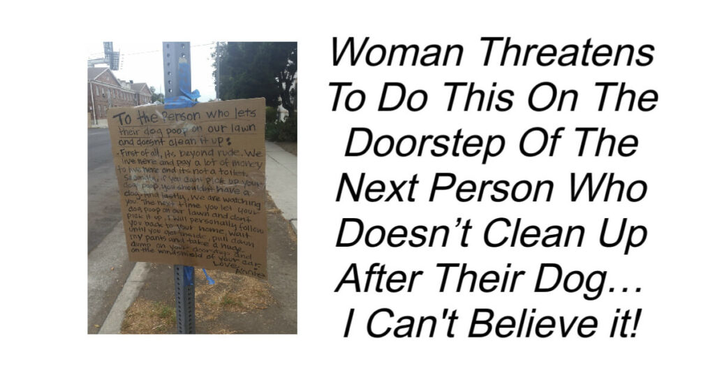 Woman Threatens To Do This On Doorstep