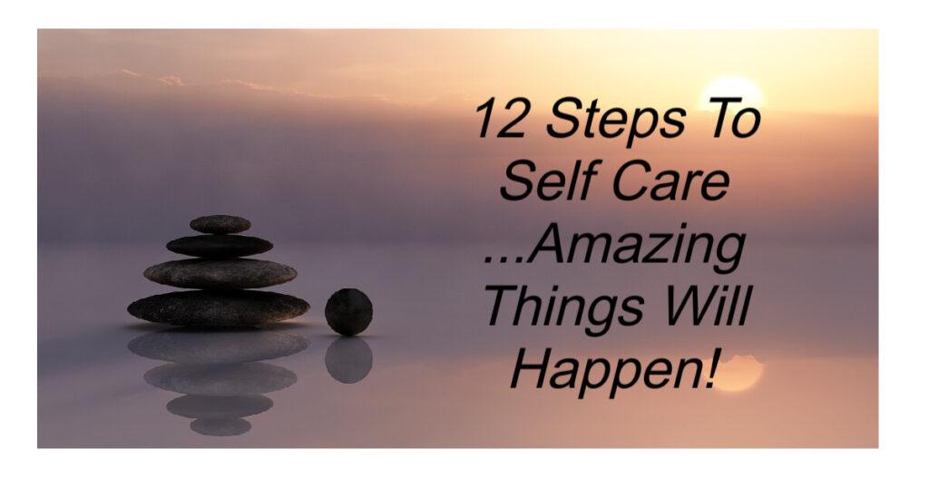 12 Steps To Self Care