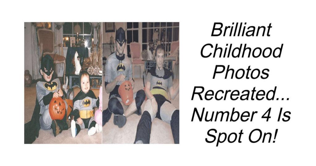 Brilliant Childhood Photos Recreated