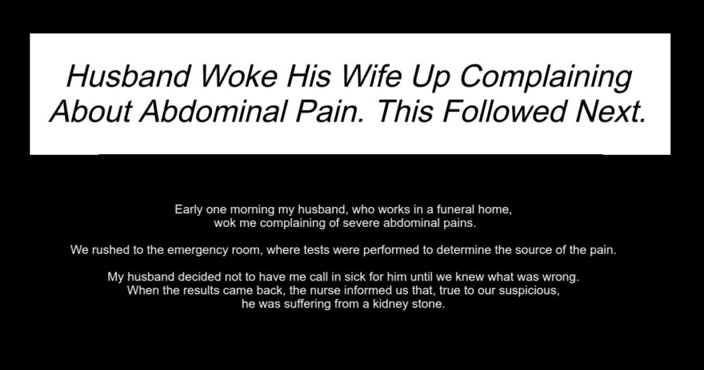 Husband Woke His Wife Up Complaining About Abdominal Pain