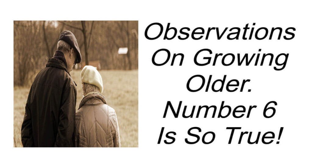 Observations On Growing Older.