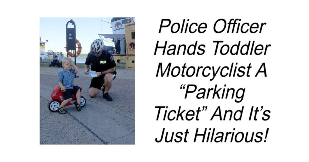 "Police Officer Hands Toddler Motorcyclist A ""Parking Ticket"""