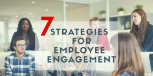 7 Strategies for Employee Engagement
