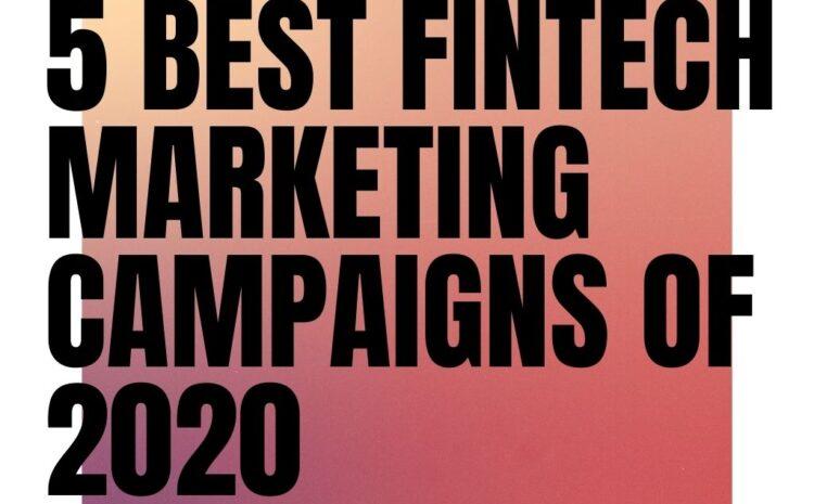 5 Best Fintech Marketing campaigns