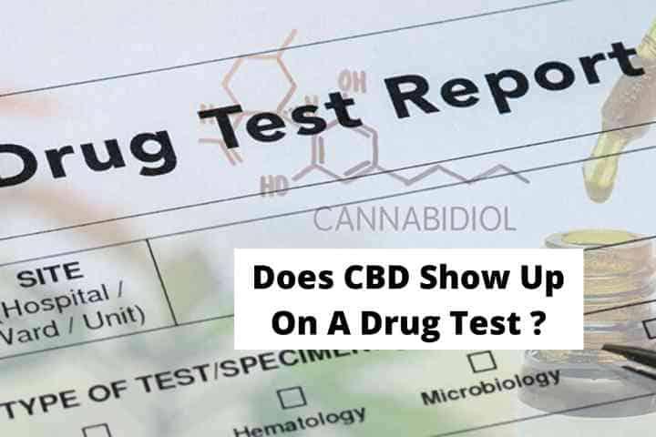 Does CBD Show Up On A Drug Test