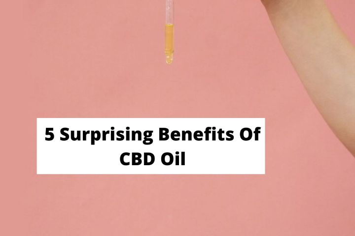 5 Surprising Benefits Of CBD Oil