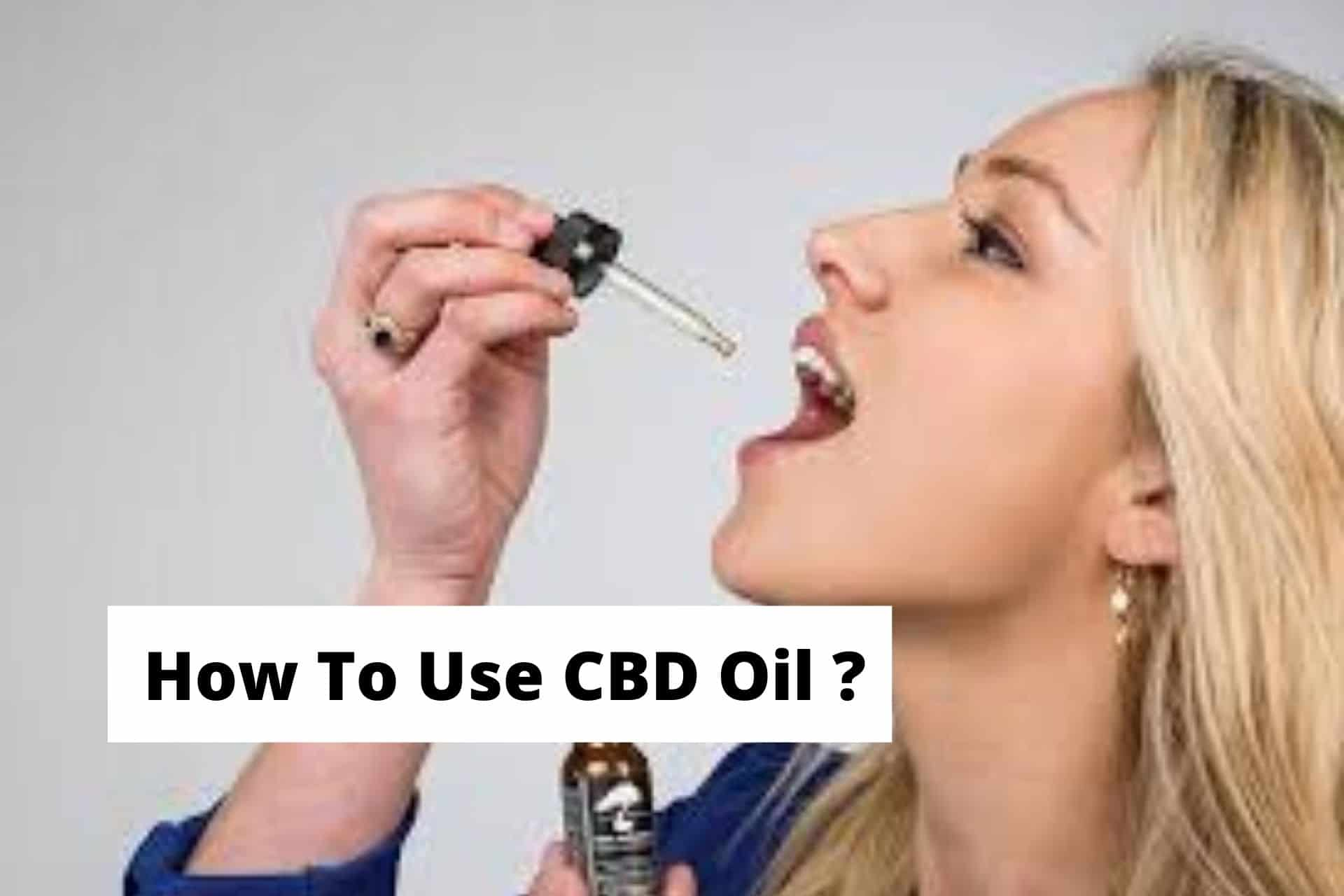 How To Use CBD Oil ?