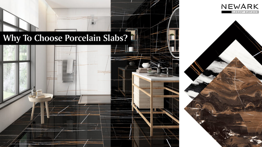 Why to choose Porcelain Slabs