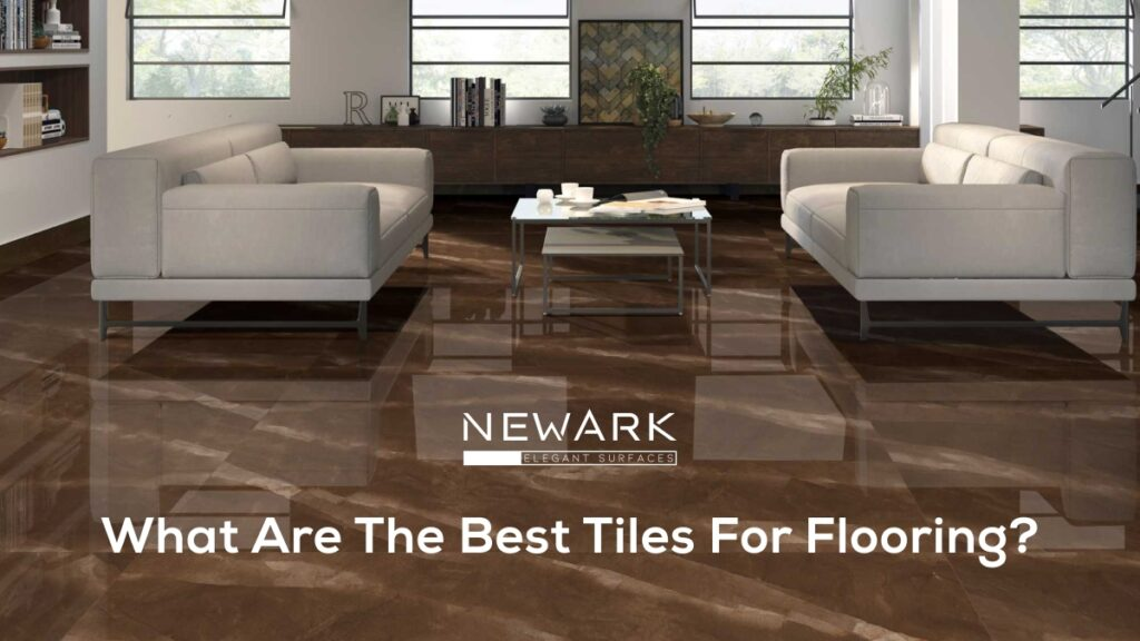 What are the Best Tiles for Flooring