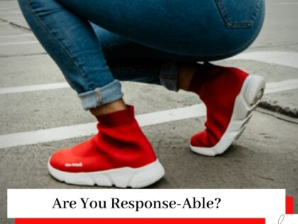 Woman in jeans and red and white trainers crouched down on a pavement with the title Are You Response-Able?