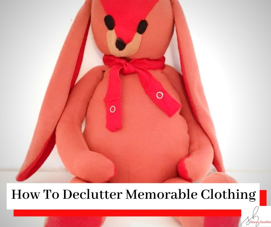Image of a soft toy rabbit with the title How To Declutter Memorable Clothing