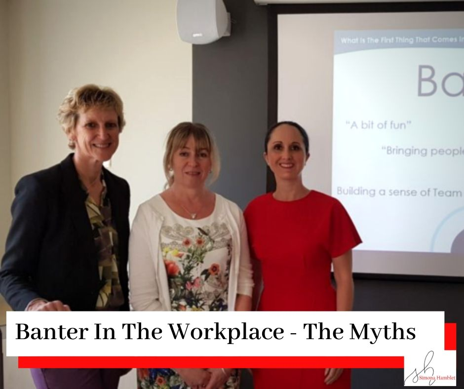 A picture of Stella Chandler, Tracy Powley, and Simona Hamblet with the title Banter In The Workplace - The Myths