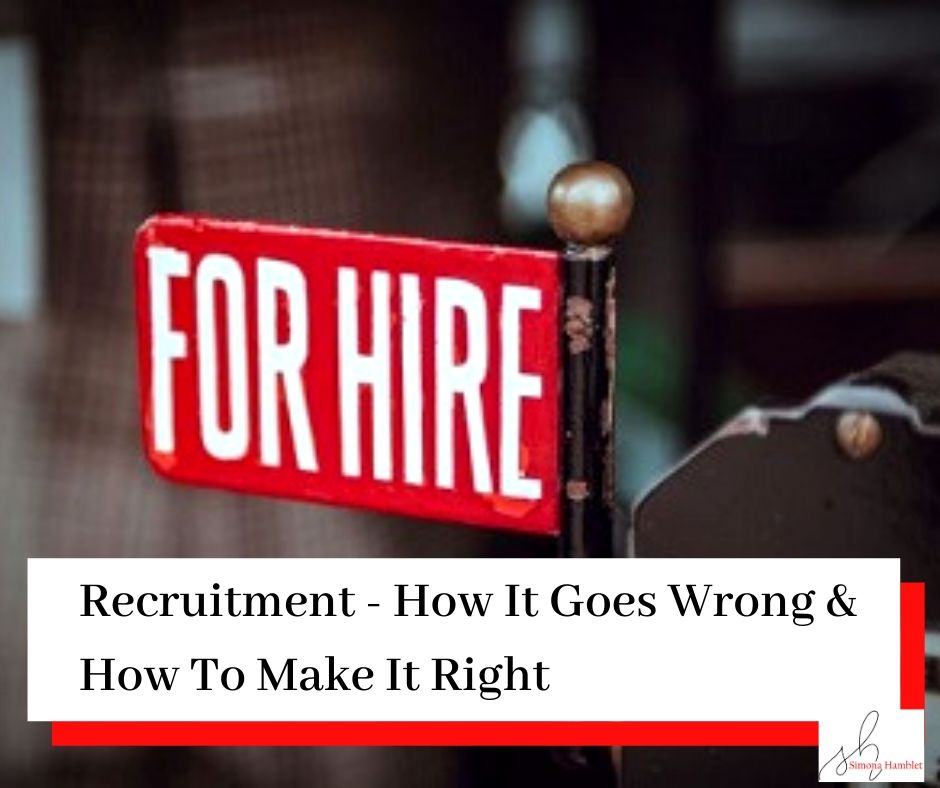 For Hire Sign and the title Recruitment : Where It Can Go Wrong, And How To Make It Right
