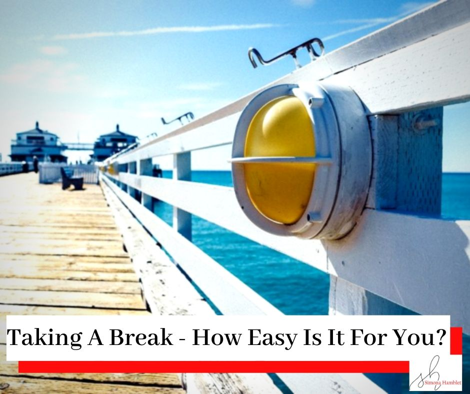 Picture of a pier on a sunny day with the title Taking A Break - How Easy Is It For You?