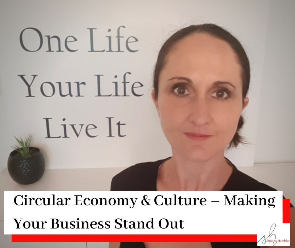 Simona Hamblet with the title Circular Economy and Culture - How can your business stand out?