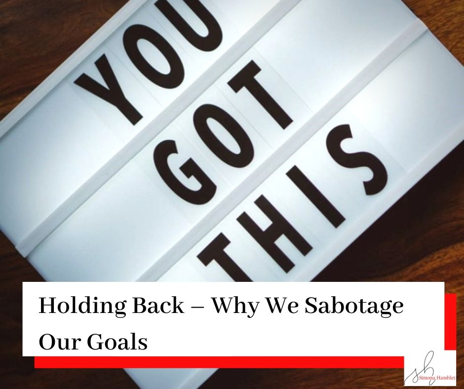 You Got This Sign and title Holding Back Why We Sabotage Our Goals