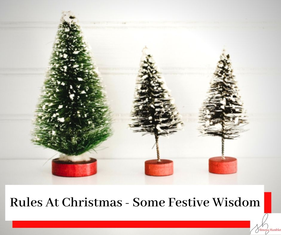 Three small christmas trees with the title - Rules At Christmas - Some Festive Wisdom