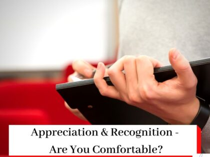Person with clipboard and titled Appreciation & Recognition - Are You Comfortable?