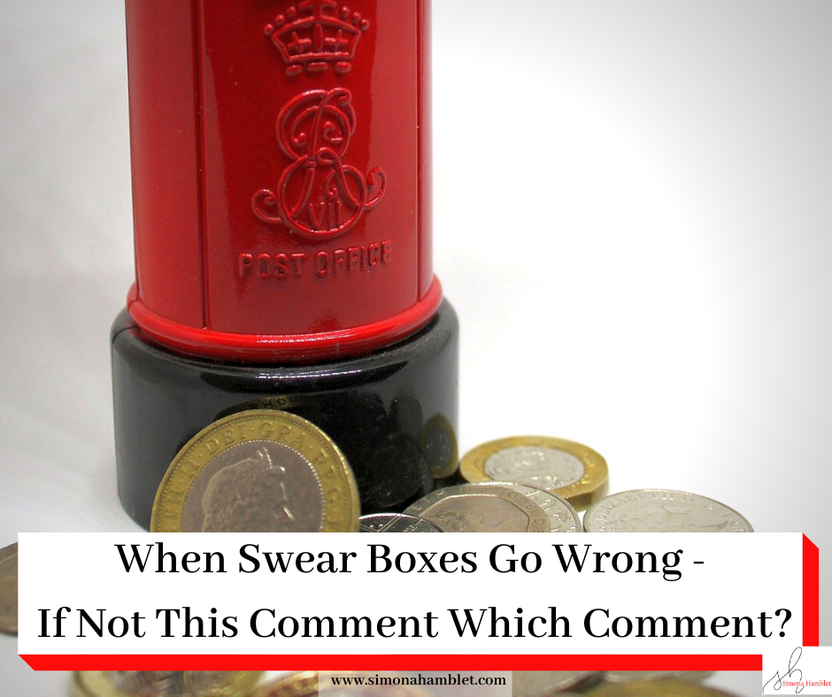 Picture of a money box in the shape of a post box and money with the title: When Swear Boxes Go Wrong - If Not This Comment Which Comment?