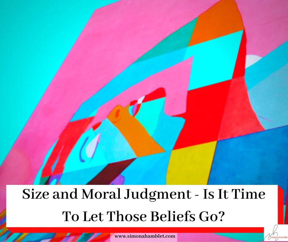 Colourful Painting of a Woman on a Wall with the titleSize and Moral Judgment- Is It Time To Let Those Beliefs Go?