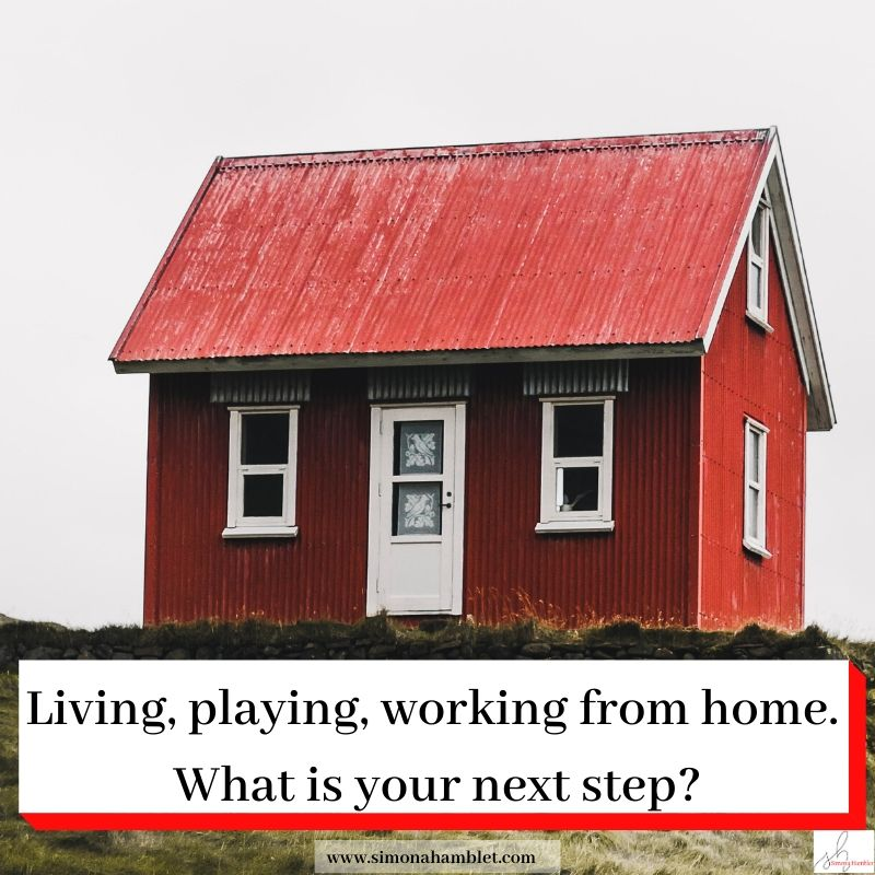 Red house and Living, playing, working from home. What is your next step?