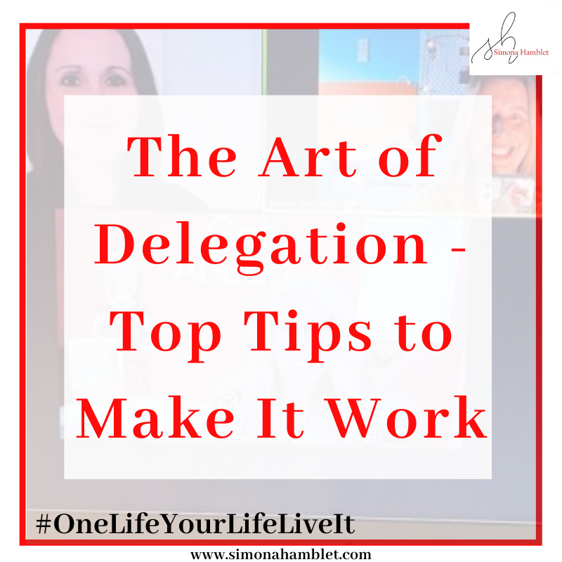 The Art of Delegation - Top Tips to Make It Work
