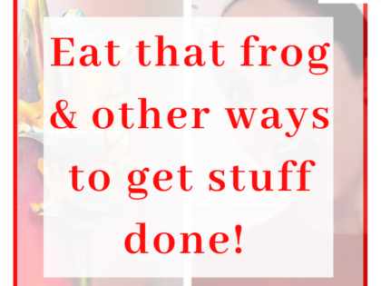 Image with title Eat that frog & other ways to get stuff done!