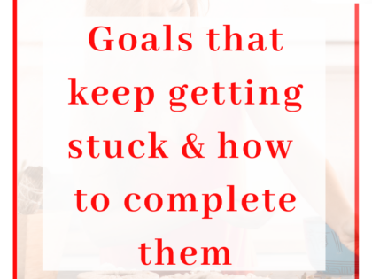 Faded image with the title Goals that keep getting stuck & how to complete them