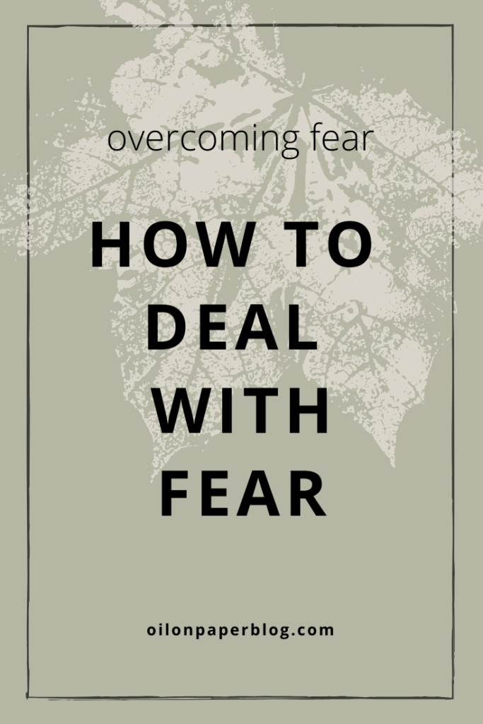 How to deal with fear and overcome anxiety