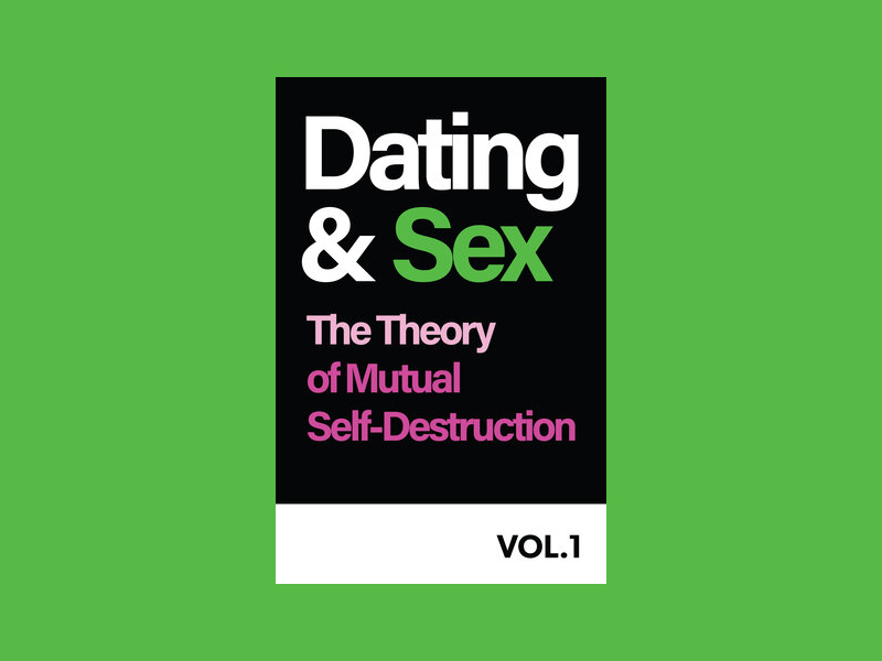Dating & Sex The Theory of Mutual Self-Destruction Vol 1 book cover