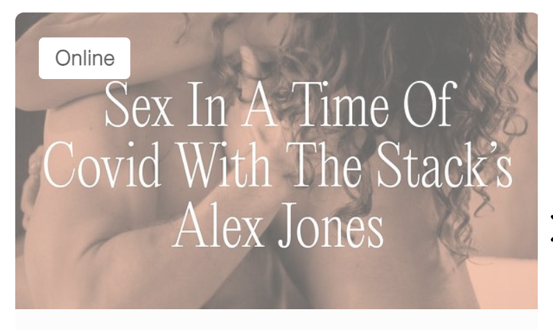 Sex in a Time of COVID with The Stack's Alex Jones