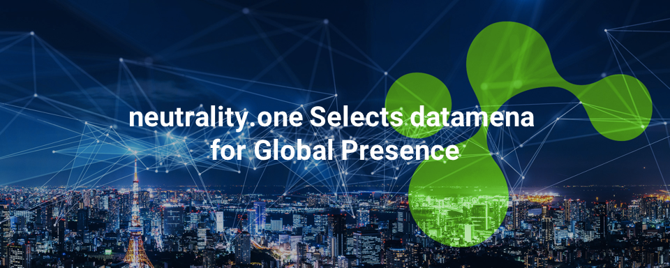 neutrality.one Selects datamena for Global Presence