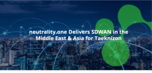 neutrality.one Delivers SDWAN in the Middle East & Asia for Taeknizon