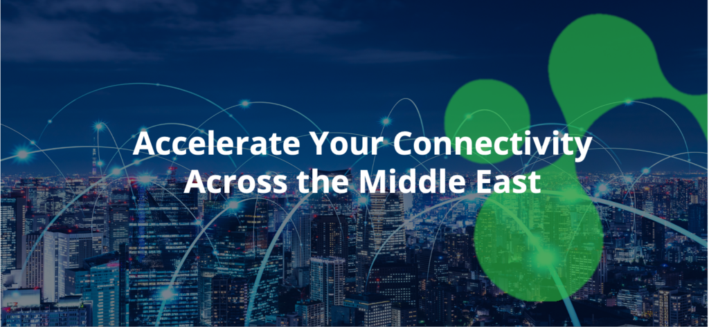 Accelerate Your Connectivity Across the Middle East