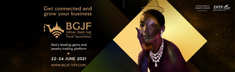 Bangkok Gems and Jewelry Fair (BGJF): Asia's Largest Jewellery Virtual Trade Fair to Be Organized on 22-24 June 2021