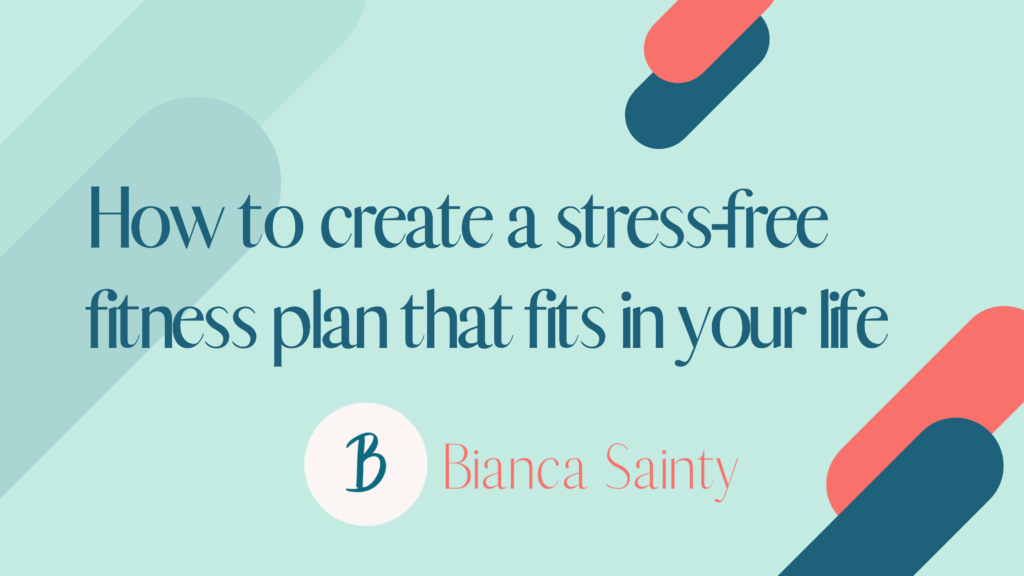 Title page of Bianca Sainty's most recent Workplace Wellbeing workshop: How to create a stress-free fitness plan that fits in your life.