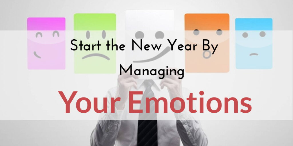 Start The New Year By Managing Your Emotions 1