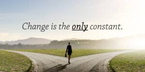 Today Nothing is as Constant as The Change 1