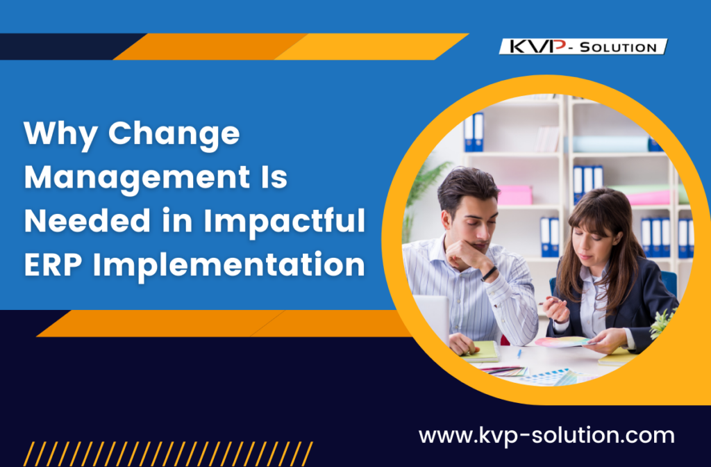 Why Change Management Is Needed in Impactful ERP Implementation