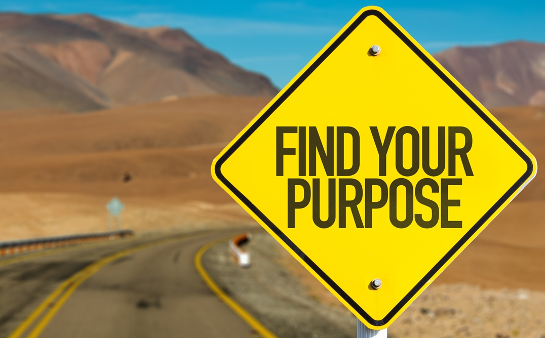 What's Your Purpose for Getting Up Each Morning?