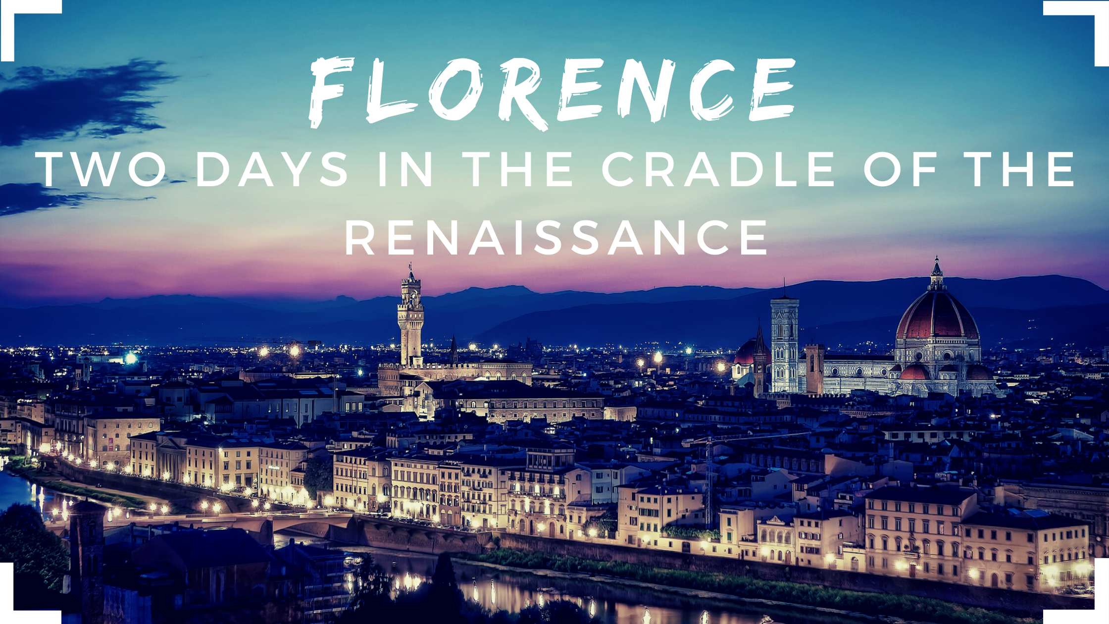 The best experiences for two days in Florence