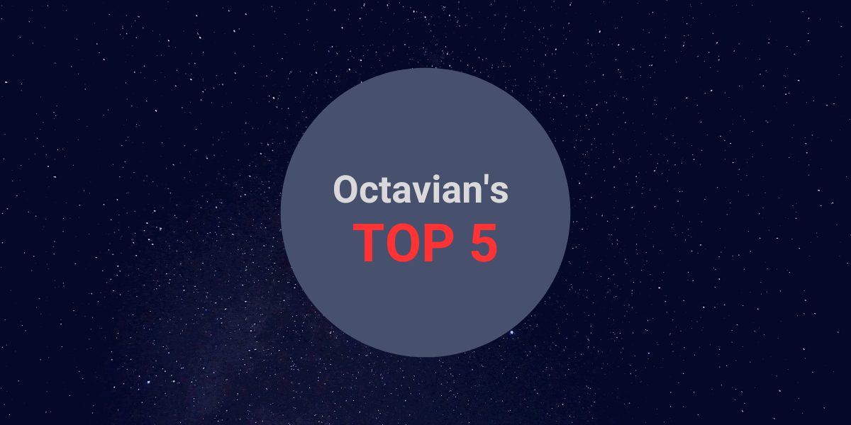 Octavian's Top 5