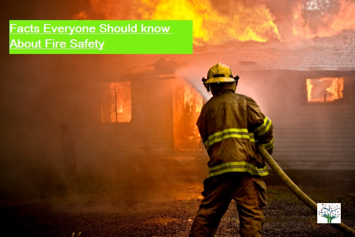 Fire Safety : Facts Everyone Should Know About