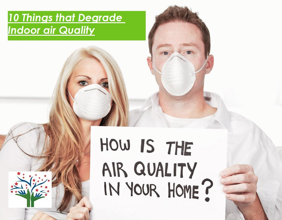 10 Things That Degrade Indoor Air Quality