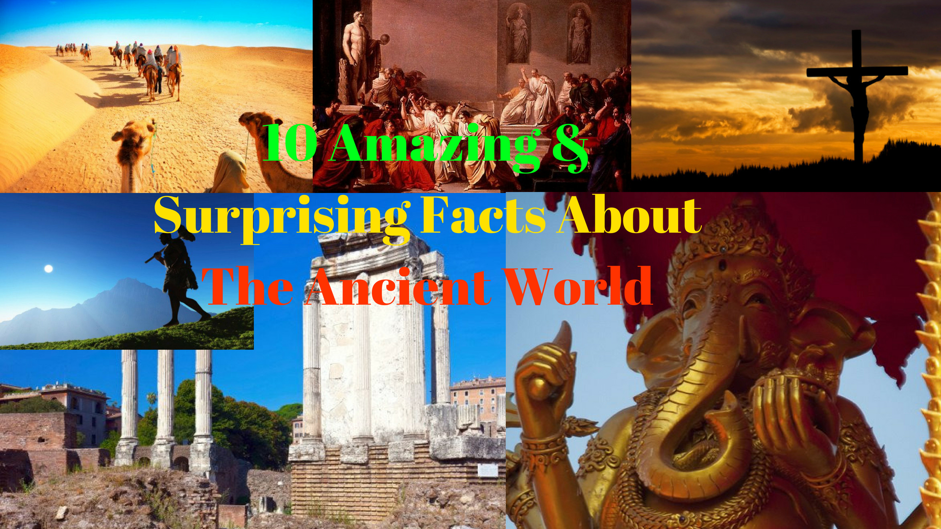 10 Amazing & Surprising Facts About The Ancient World
